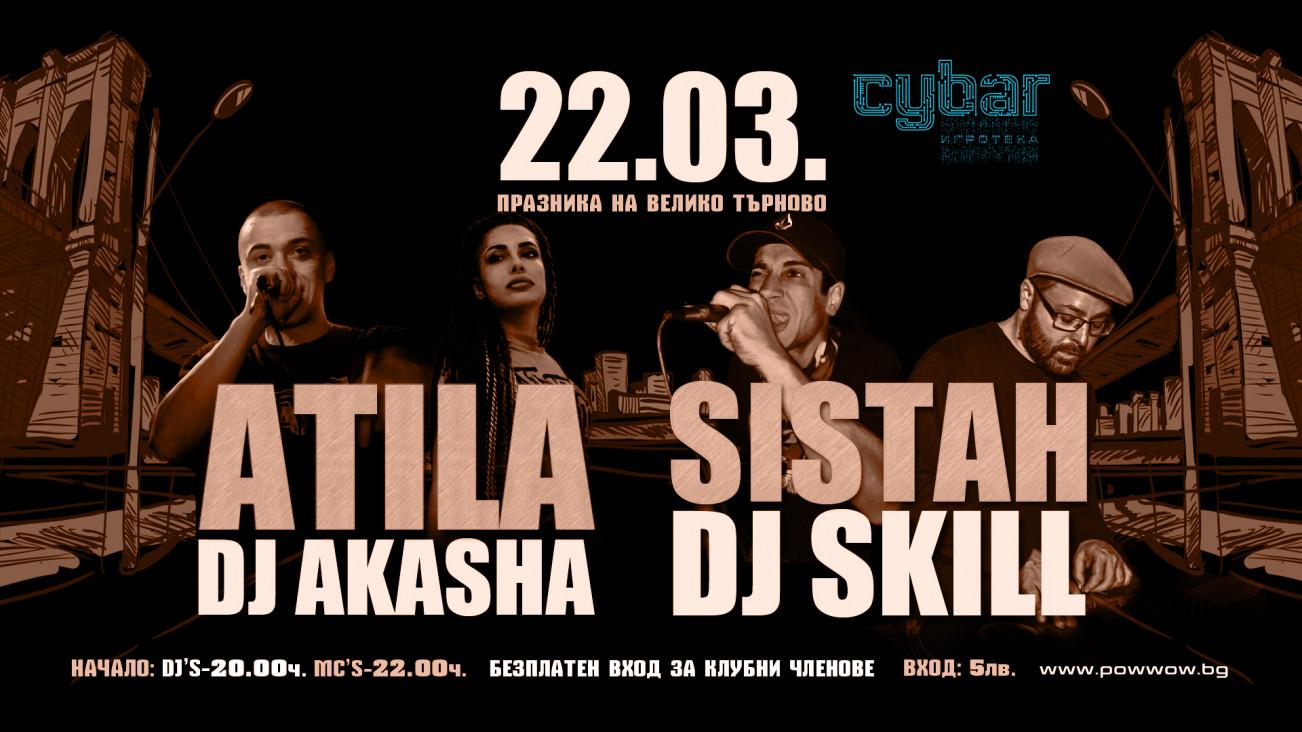 LIVE: Atila & Akasha + Sistah & DJ Skill